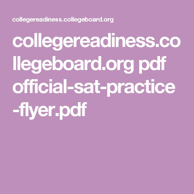 collegereadiness.collegeboard.org pdf official-sat-practice-flyer.pdf