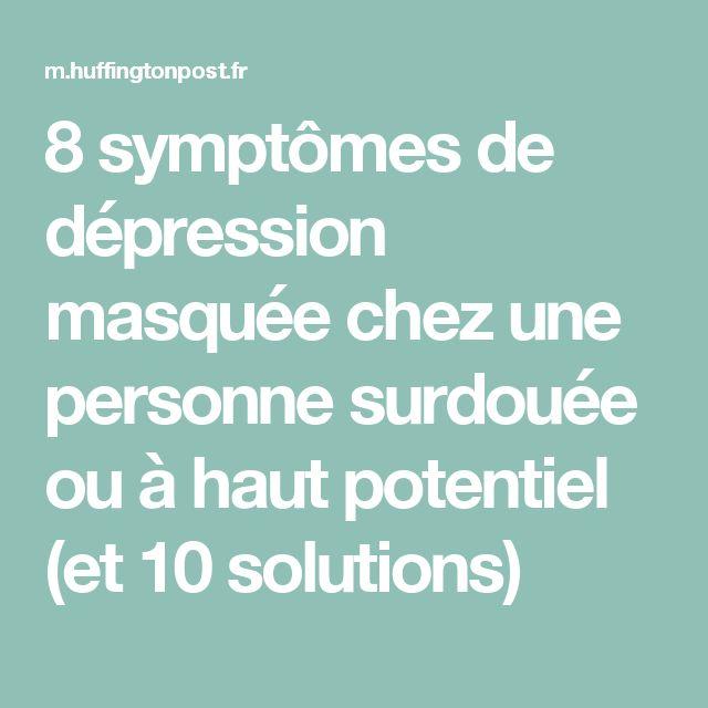 8 symptômes de dépression masquée chez une personne surdouée ou à haut potentiel (et 10 solutions)