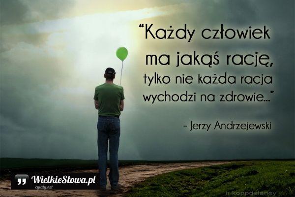 Każdy człowiek ma jakąś rację... #Andrzejewski-Jerzy, #Człowiek, #Pewność-siebie