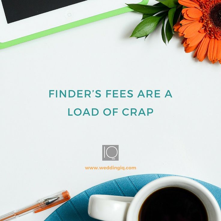 Finder's fees are kickbacks, and both are a load of crap. Here's why money should never enter the wedding vendor referral equation. WeddingIQ Blog - Finder's Fees are a Load of Crap