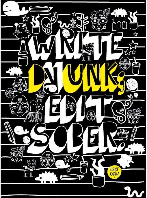 write drunk. edit sober. @ http://www.facebook.com/BeerBellyIdeas