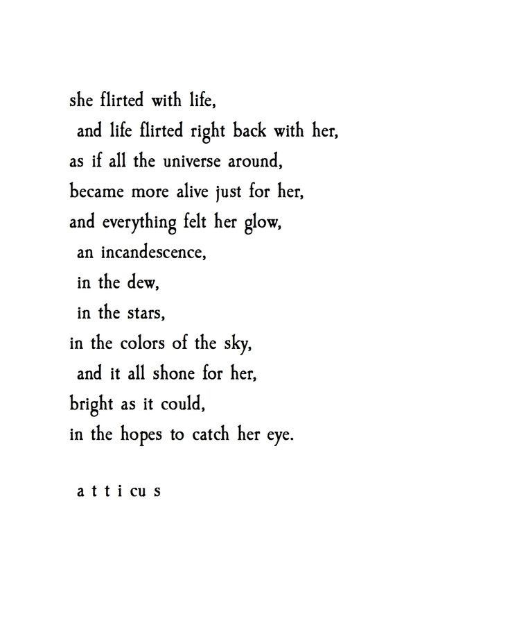 'To Catch Her Eye' I just wrote this looking at the world around me. It's one of those days, where the world looks more colorful. Let me know what you think. @atticuspoetry #atticuspoetry