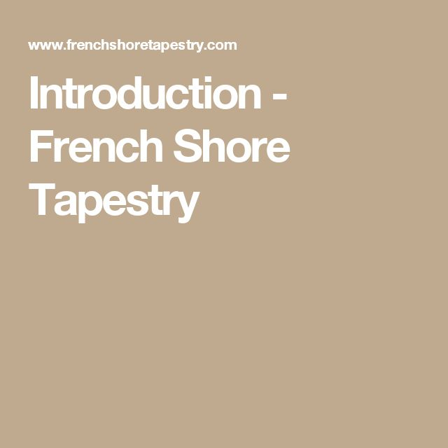 Introduction - French Shore Tapestry