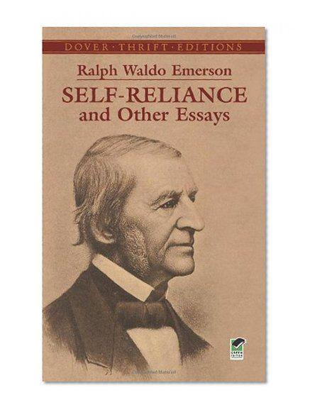 Self-Reliance & Other Essays by Ralph Waldo Emerson : Ralph Waldo ...