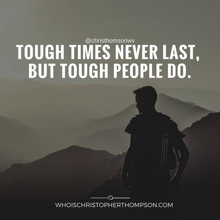 Motivational Quotes In Tough Times: Tough Times Never Last, But Tough People Do