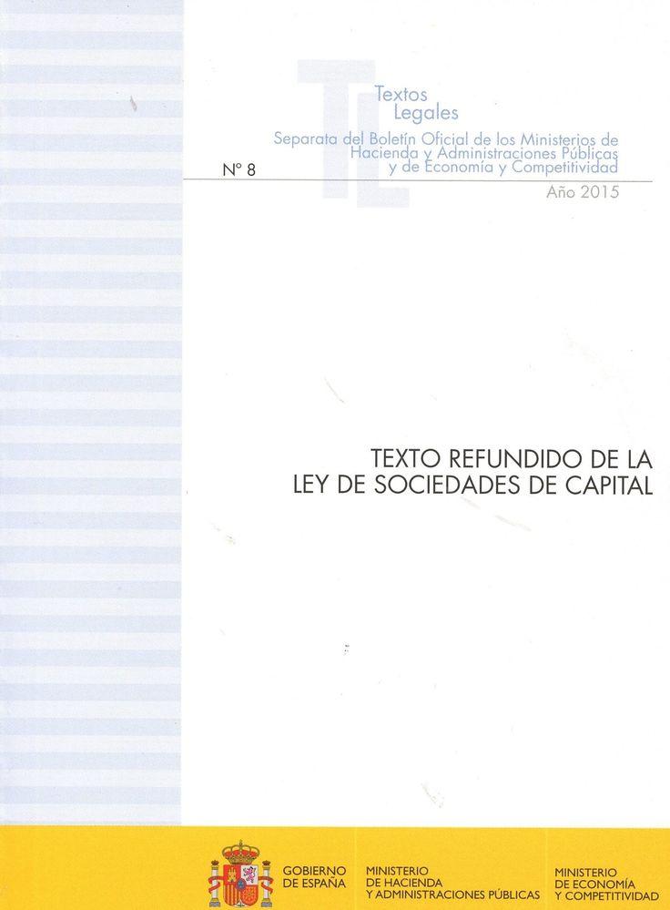 Texto refundido de la Ley de sociedades de capital : (actualización julio 2015) / [elaboración y coordinación de contenidos, Centro de Publicaciones, Servicio de Redacción]  Ministerio de Hacienda y Administraciones Públicas : Ministerio de Economía y Competitividad, 2015