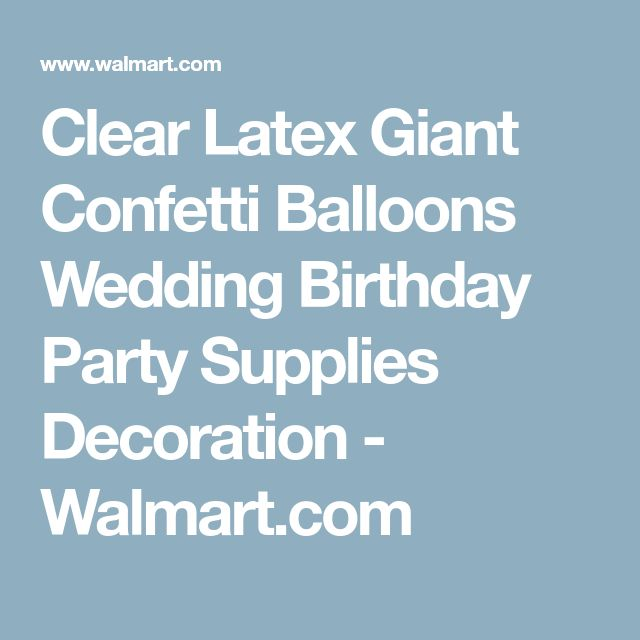Clear Latex Giant Confetti Balloons Wedding Birthday Party Supplies Decoration - Walmart.com