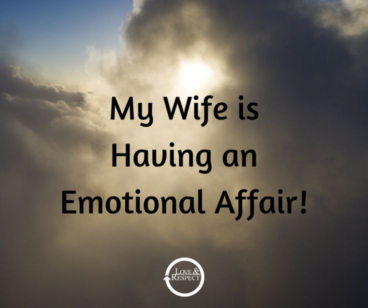 My Wife Is Having An Emotional Affair! (Fight For Your