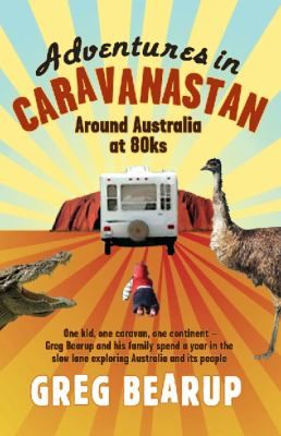 One car, one caravan, one kid, one continent... Greg Bearup and his partner Lisa Upton survived three years living together in Pakistan and Afghanistan, but life with the Taliban was nothing compared to taking a toddler to Caravanastan. Following the trail of the superannuated wildebeest, they wind up the jockey wheel, check the safety chains and hitch up the van for the great lap of Australia with their baby son, Joe.