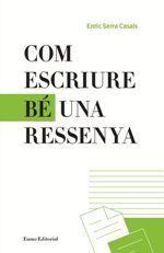 Com escriure bé una ressenya / Enric Serra Casals