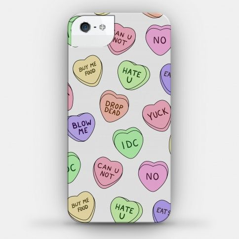 Conversation hearts phone case. I'm pretty sure it comes in iphone 4/4s/5 and Samsung galaxy 3/4