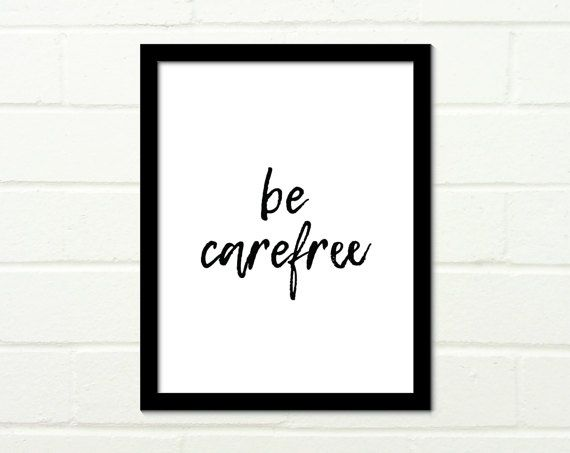 Be Carefree Quote Print Typography Printable Wall Art Instant Download Wall Decor Black and White Bold Print by DigitalPrintablesInk