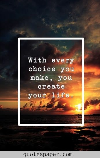 Chose wisely. Chose Christ in all of your actions and you will not fail. Ever!