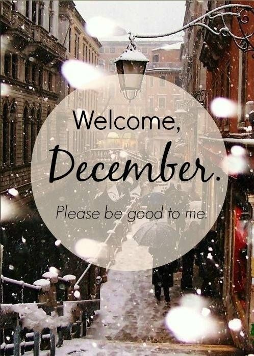 welcome december, please good to me, motivation, message # ...