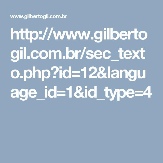 http://www.gilbertogil.com.br/sec_texto.php?id=12&language_id=1&id_type=4