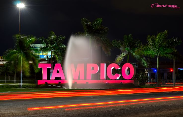 Tampico, Tamaulipas!!!