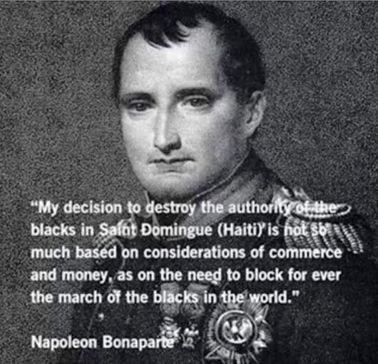 NAPOLEON BONAPARTE TOOK HIS TROOPS INTO HAITI AND GOT BEAT DOWN, WHAT THE COPPER COLORED RACES DON'T UNDERSTAND IS THAT WE'RE STILL IN BATTLE TODAY ON A... - Sabine Ziya - Google+