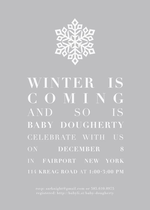 Winter baby shower invite. Love the Game of Thrones reference. :)
