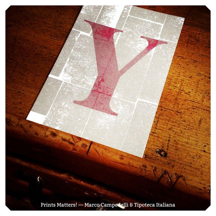 """— Y — """"Print Matters!"""" è una collaborazione di Marco Campedelli & Tipoteca Italiana — presso Tipoteca Italiana. #printmatters! #marcocampedelli #tipotecaitaliana #letterpress #index"""