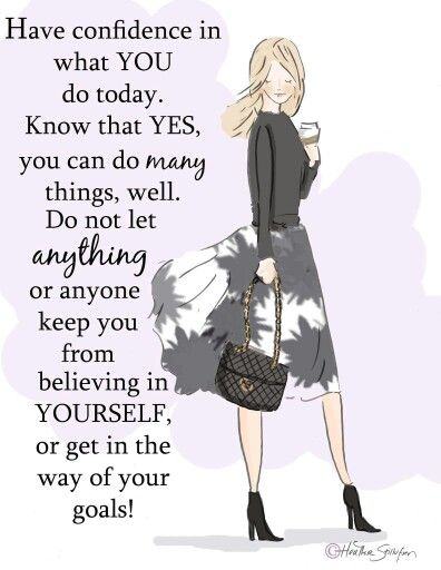 Do not let anything or anyone keep you from believing in Yourself, or get in the way of your goals.
