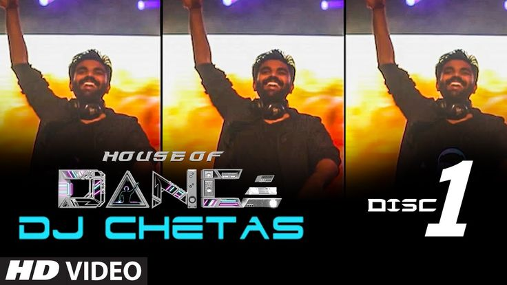 'House of Dance' by DJ CHETAS - Disc - 1 | Best Party Songs