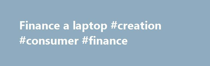 """Finance a laptop #creation #consumer #finance http://finances.remmont.com/finance-a-laptop-creation-consumer-finance/  #finance a laptop # Cookies on this Toshiba website We use cookies to ensure that we give you the best experience on our website. If you continue to browse without changing your settings, we'll assume that you're happy to receive all the cookies on this Toshiba website. You can also click the """"Continue"""" button to […]"""