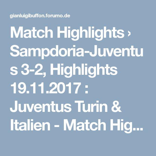 Match Highlights  › Sampdoria-Juventus 3-2, Highlights 19.11.2017 : Juventus Turin & Italien - Match Highlights http://gianluigibuffon.forumo.de/juventus-turin-italien-match-highlights-f184/sampdoria-juventus-highlights-2017-t14150.html#.WhG-MxCWyHs