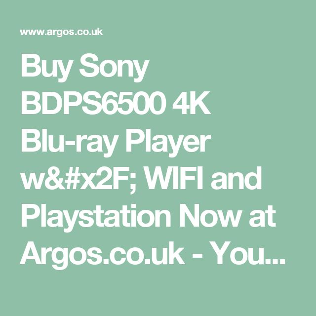 Buy Sony BDPS6500 4K Blu-ray Player w/ WIFI and Playstation Now at Argos.co.uk - Your Online Shop for Blu-ray players, DVD players, blu-ray players and home cinema, Technology.