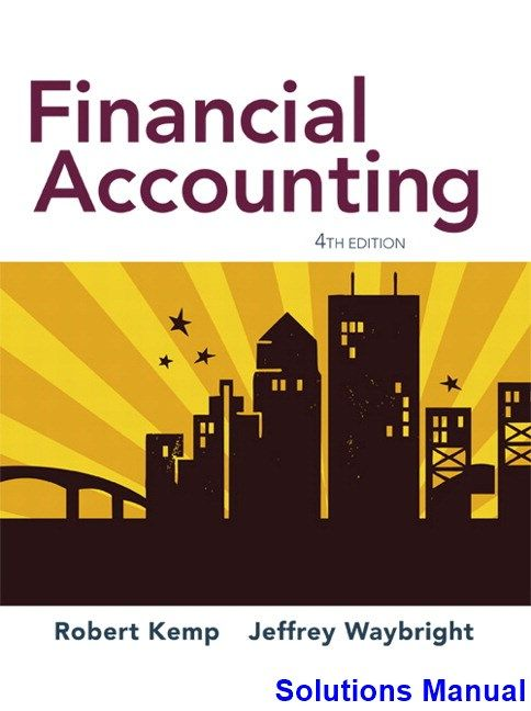 Financial Accounting 4th Edition Kemp Solutions Manual - Test bank, Solutions manual, exam bank, quiz bank, answer key for textbook download instantly!