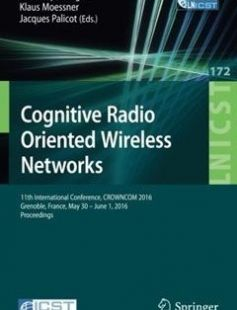 Cognitive Radio Oriented Wireless Networks: 11th International Conference CROWNCOM 2016 Grenoble France May 30 - June 1 2016 Proceedings free download by Dominique Noguet Klaus Moessner Jacques Palicot (eds.) ISBN: 9783319403519 with BooksBob. Fast and free eBooks download.  The post Cognitive Radio Oriented Wireless Networks: 11th International Conference CROWNCOM 2016 Grenoble France May 30 - June 1 2016 Proceedings Free Download appeared first on Booksbob.com.