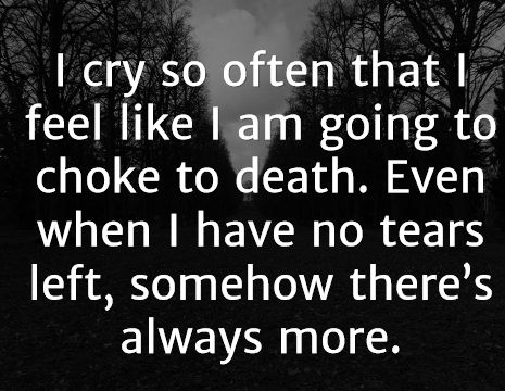 Even when the tears are on the inside. My heart is always crying.