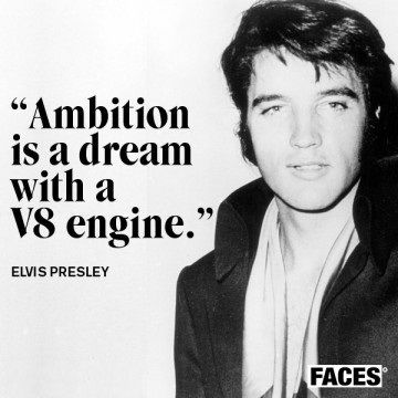 elvis quote about ambition