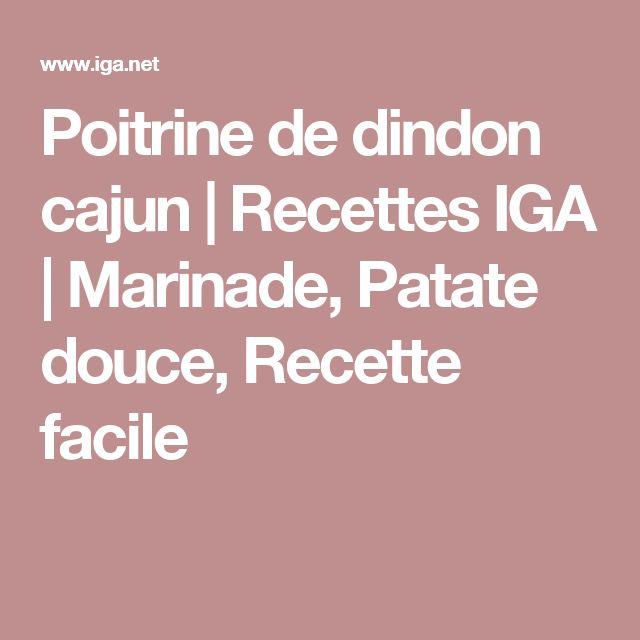 Poitrine de dindon cajun | Recettes IGA | Marinade, Patate douce, Recette facile