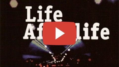 LIFE AFTERLIFE (FULL DOCUMENTARY)