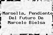 http://tecnoautos.com/wp-content/uploads/imagenes/tendencias/thumbs/marsella-pendiente-del-futuro-de-marcelo-bielsa.jpg Marcelo Bielsa. Marsella, pendiente del futuro de Marcelo Bielsa, Enlaces, Imágenes, Videos y Tweets - http://tecnoautos.com/actualidad/marcelo-bielsa-marsella-pendiente-del-futuro-de-marcelo-bielsa/