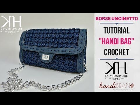 "TUTORIAL BORSA UNCINETTO ""Handi Bag"" - Collab. w/HANDIBRAND ● Katy Handmade - YouTube"