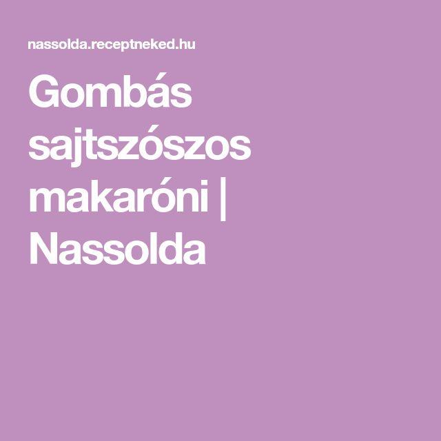 Gombás sajtszószos makaróni | Nassolda