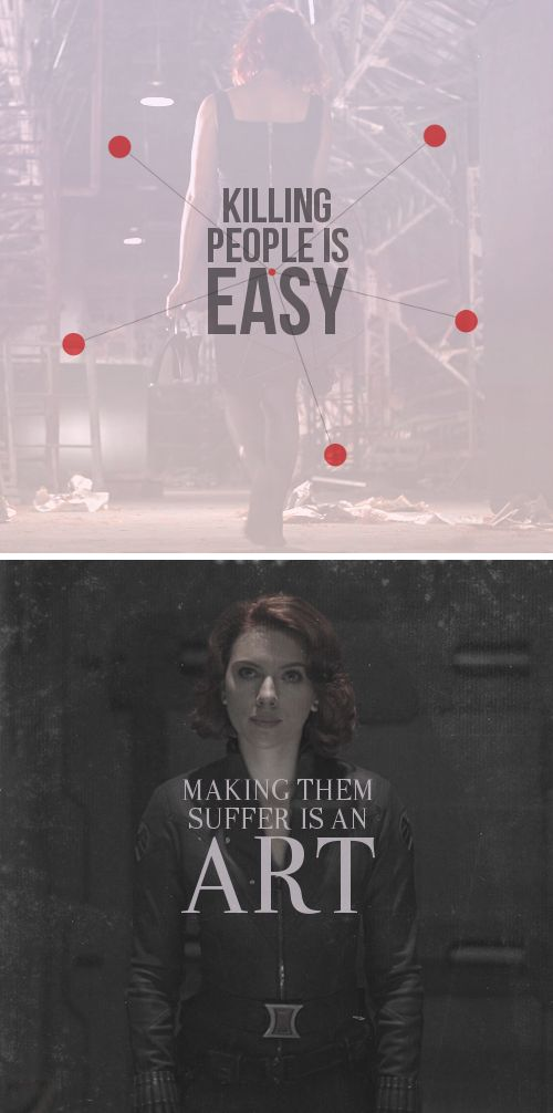 Killing people is easy. Making them suffer is an art. #blackwidow