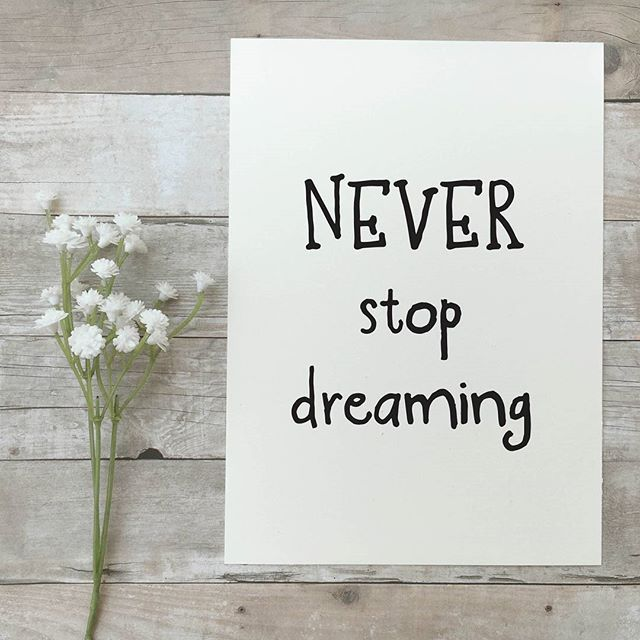 Hang this beautiful 'Never stop dreaming' inspirational print on your walls Materials: Archival Paper, Ink, Love ◦ Made to order ◦ Frame is not included in the purchase ◦ Handmade in USA ◦ Arrives in