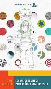 Los mejores libros para niños y jóvenes 2013.  http://www.bancodellibro.org.ve/pdf/BL-Recomienda2013.pdf