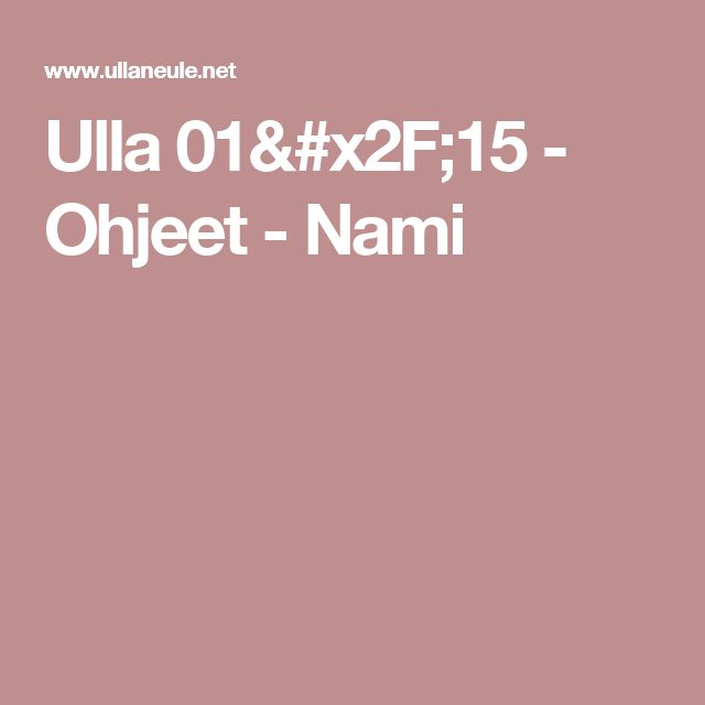 Ulla 01/15 - Ohjeet - Nami