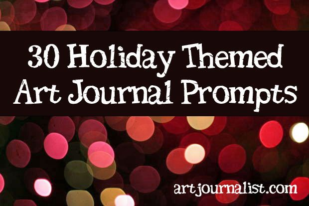 30 Holiday Themed Journal Prompts - Art Journalist | Art Journalist