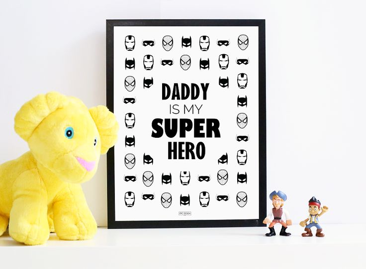 DADDY IS MY SUPERHERO!  Cool kids room poster / print made by Epic Design Shop.   Buy it at http://epicdesignshop.com
