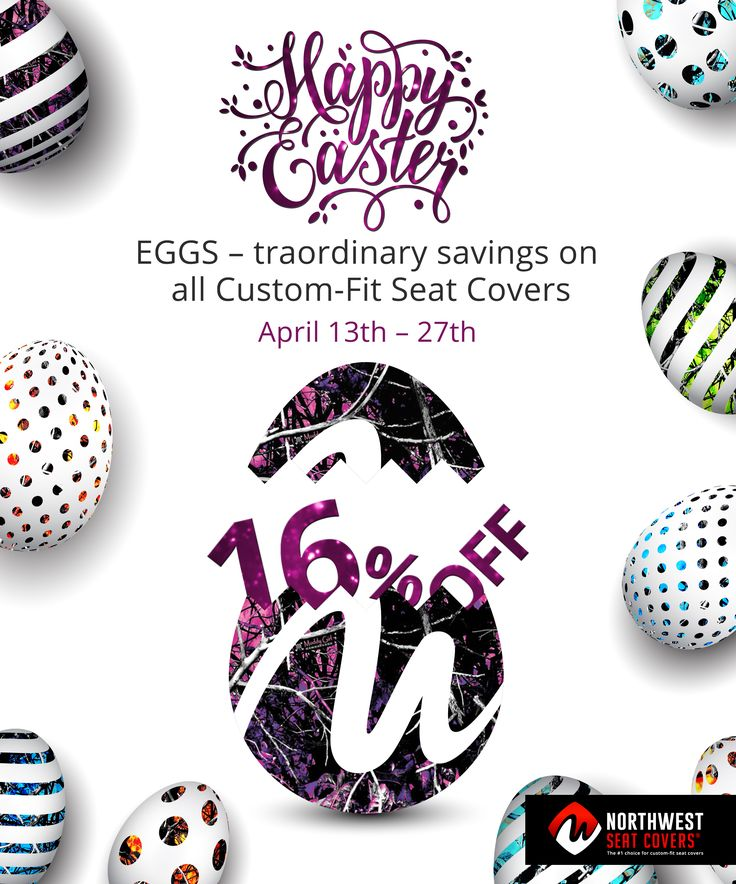 Howdy Guys!  NW Seat Covers presents: A Cracking offer this Easter! EGGS - traordinary savings on all Custom - Fit Seat Covers 16% off! per/row! April 13th - 27th! #Moonshine  #camo #MuddyGirl #pink #purple #blue  #serenity #wildfire #undertow #toxic #harvestmoon Don't miss it !