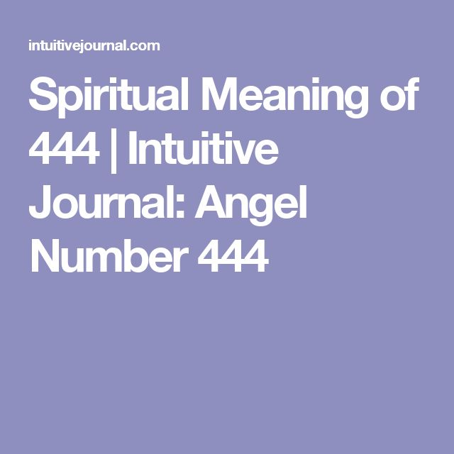 Spiritual Meaning of 444 | Intuitive Journal: Angel Number 444