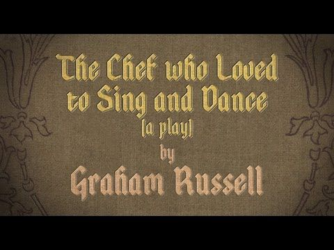 "Funny VIDEO:  Bored Shorts TV - Kid Masterpieces: ""THE CHEF WHO LOVED TO SING AND DANCE, A PLAY"" by Graham Russell"