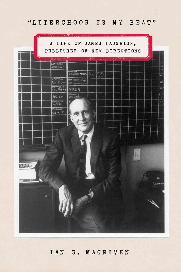 Literchoor Is My Beat: A Life Of James Laughlin, Publisher Of New  Directions (hardcover)