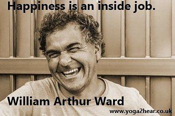 Happiness is an inside job.  William Arthur Ward