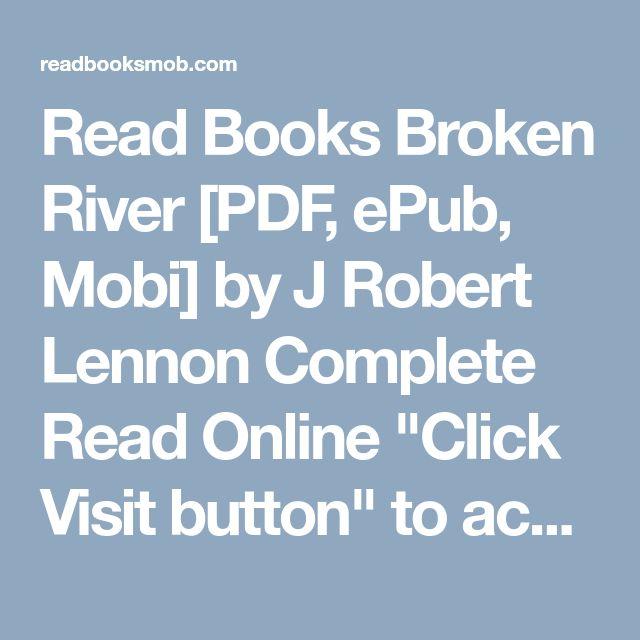 Read Books Broken River Pdf Epub Mobi By J Robert Lennon Complete