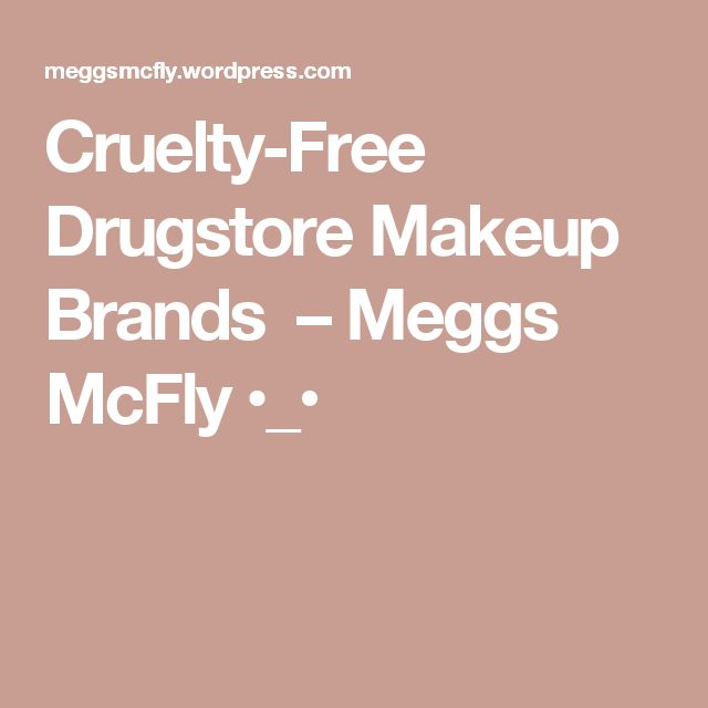 Cruelty-Free Drugstore Makeup Brands – Meggs McFly •_•